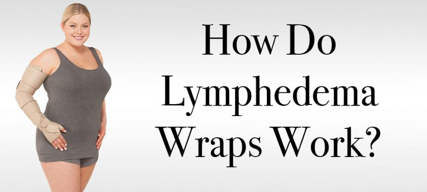 How Do Lymphedema Wraps Work?